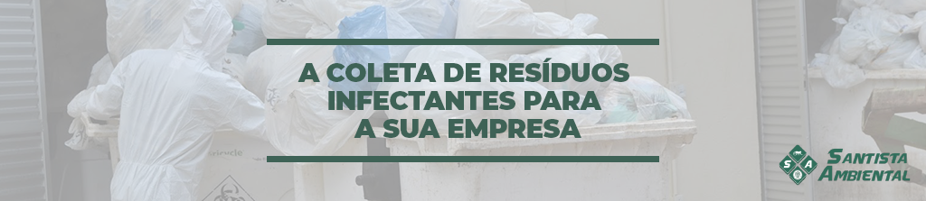 A coleta de resíduos infectantes para a sua empresa