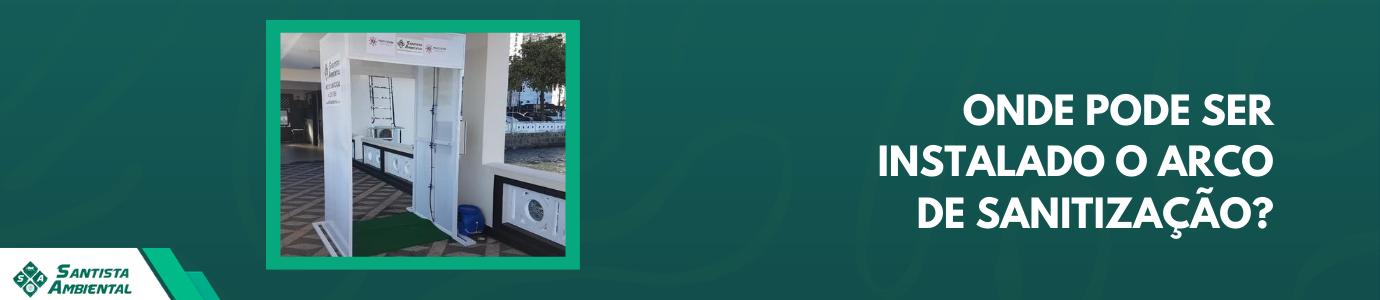 Arco de Sanitização – onde pode ser instalado?